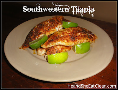 Southwestern Tilapia Clean Eating Eat Clean Seafood